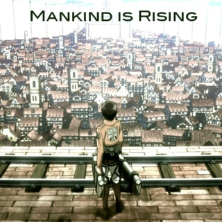 Mankind is Rising