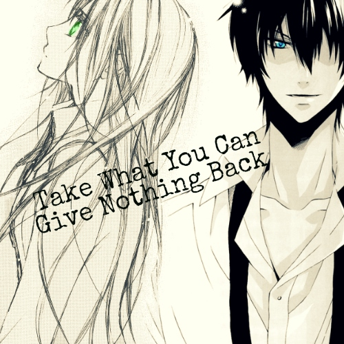 Take What You Can & Give Nothing Back