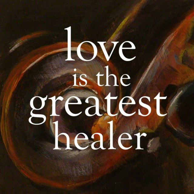 love is the greatest healer