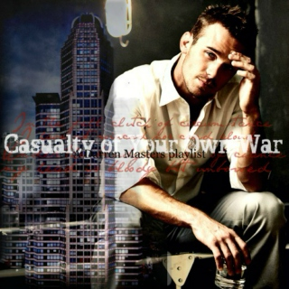 Casualty of You Own War