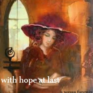 with hope at last;