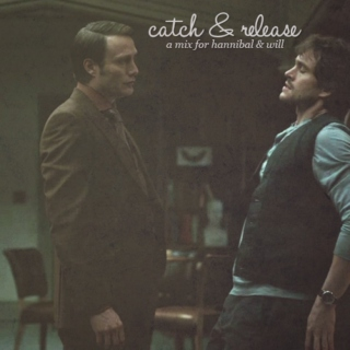 catch & release // a mix for hannibal and will