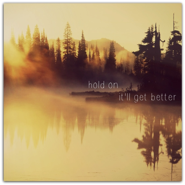 hold on~ it'll get better.