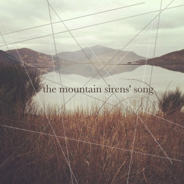 the mountain sirens' song