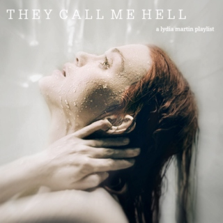 THEY CALL ME HELL // a lydia martin playlist