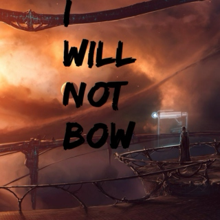 I Will Not Bow.