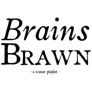 Brains/Brawn