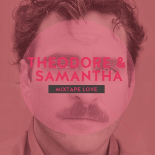 The Her Mixtape: Songs for Theodore & Samantha