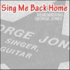 Sing Me Back Home (Remembering George Jones)