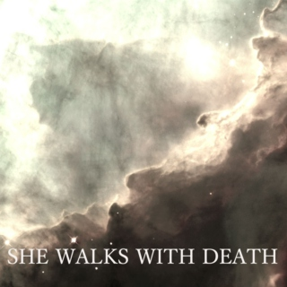 she walks with death