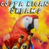 Costa Rican DREAMS