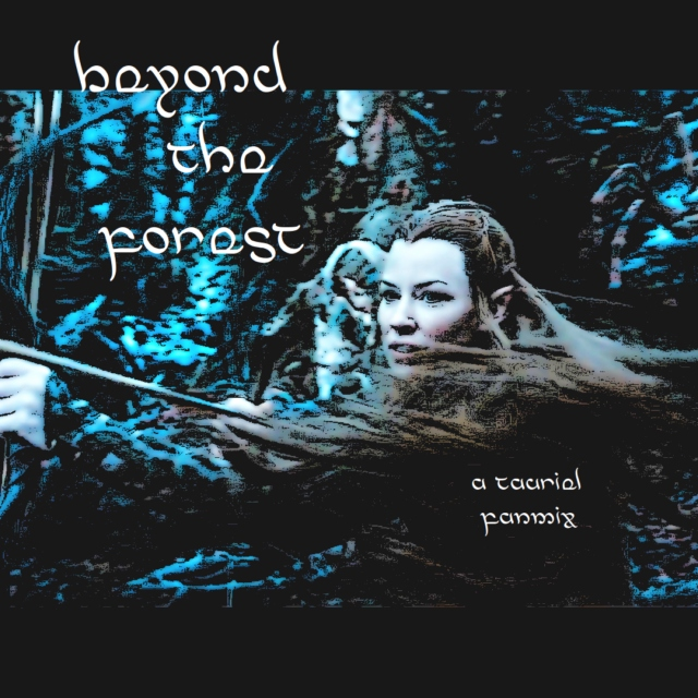 Beyond the Forest - A Tauriel Fanmix