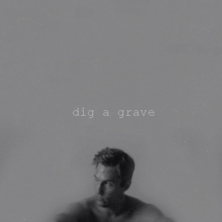 dig a grave