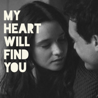 my heart will find you