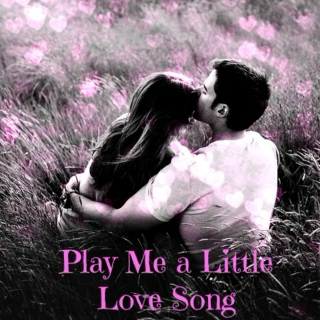 Play Me a Little Love Song