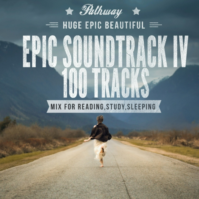 100 TRACKS HUGE EPIC BEAUTIFUL SOUNDTRACK MIX FOR READING,STUDY,SLEEPING IV