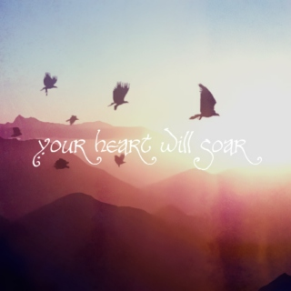 your heart will soar