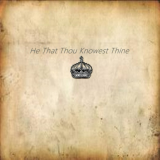 He That Thou Knowest Thine