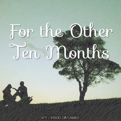 For the Other Ten Months