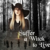 Suffer a Witch to Live