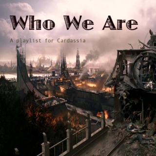 Who We Are- A Playlist For Cardassia