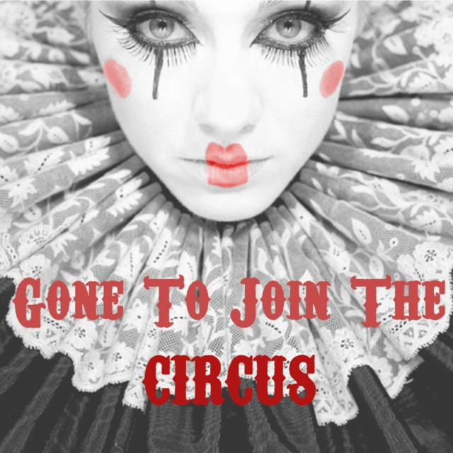 Gone To Join The Circus