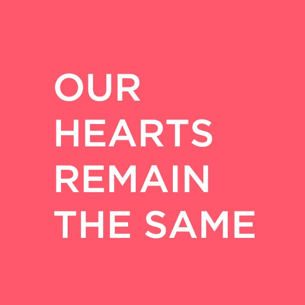 Our Hearts Remain the Same