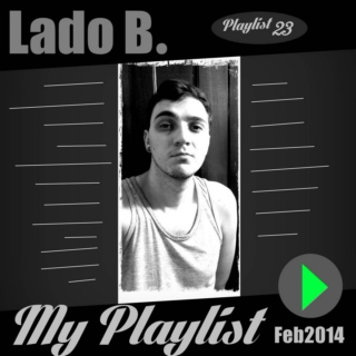 Lado B. Playlist 23 - My Playlist Feb2014