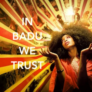 In Badu We Trust