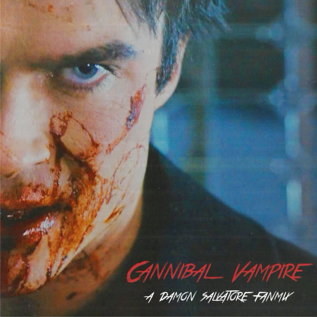 Cannibal Vampire - Damon Salvatore