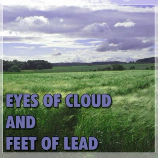 Eyes of Cloud and Feet of Lead