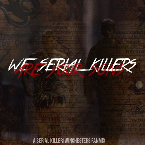 we serial killers are your sons