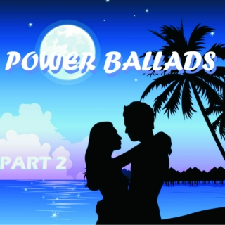 Power Ballads Part 2