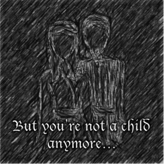 But you're not a child anymore