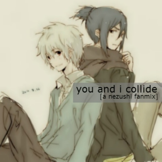 you and i collide [nezushi]