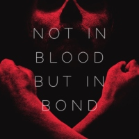 Not in Blood, but in Bond