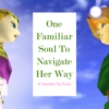 One Familiar Soul To Navigate Her Way