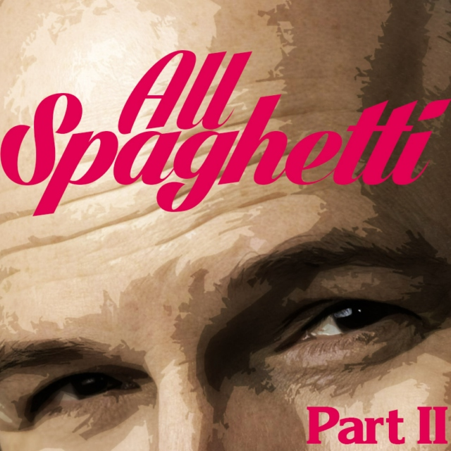 All Spaghetti Part II
