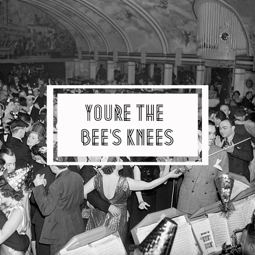 You're The Bee's Knees: 20's + Oldies