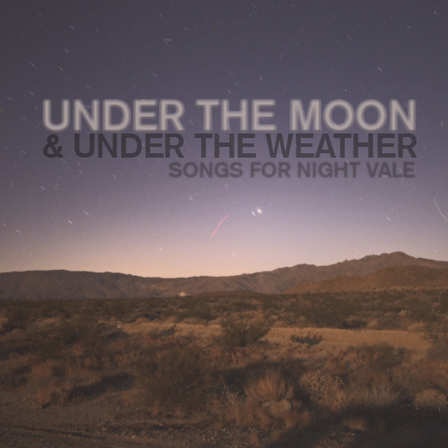 under the moon & under the weather »songs for night vale