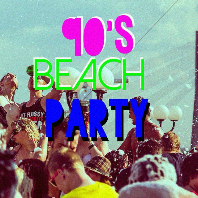 ☼90's beach party☼