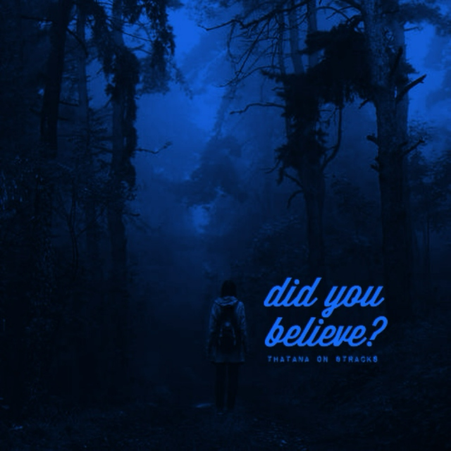 did you believe?