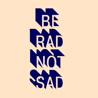 Be rad not sad xx