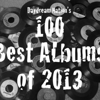 Daydream Nation's 100 Best Albums Of 2013 (25-01)