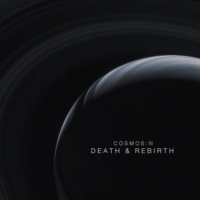 COSMOS: III - DEATH & REBIRTH