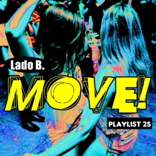 Lado B. Playlist 25 - MOVE!