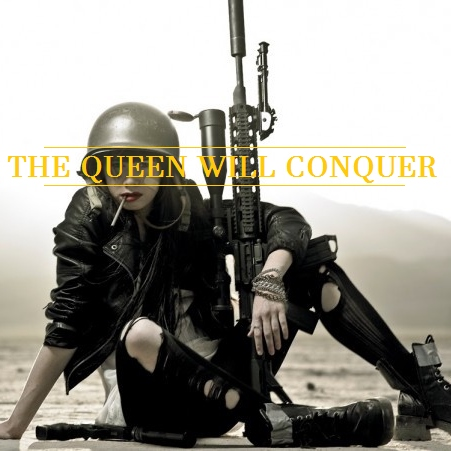 The Queen Will Conquer [Unlimited]