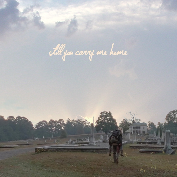 still you carry me home