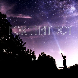 for - that - boy
