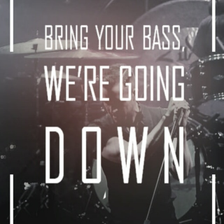 Bring Your Bass, We're Going Down
